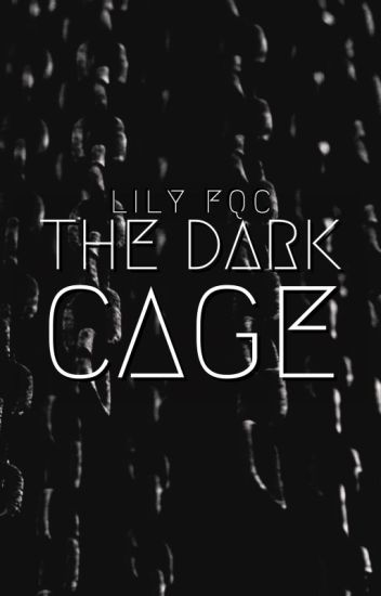 "The Dark Cage: Book 1 to the ""Cage"" series"