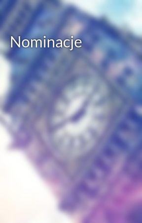Nominacje by Jestem_Nikim_ZawszE