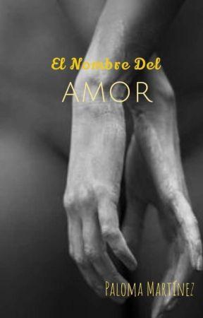 El nombre del amor  by Paloma_Howland