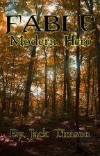 Fable: Modern Hero by BigBrownBeaver