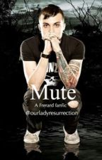 Mute by ourladyresurrection