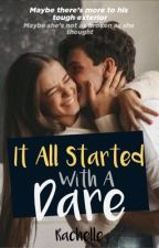 It All Started With A Dare by Rachelle470
