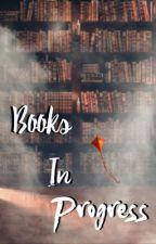 Books in Progress by DinoNinjaReader101