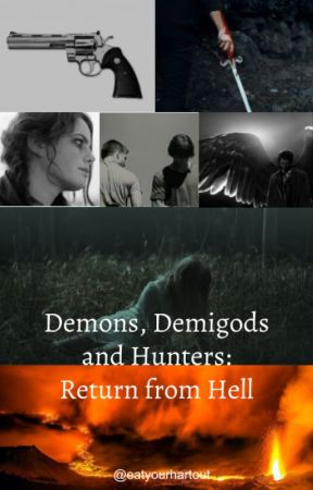 Demons, Demigods and Hunters: Return from Hell by eatyourhartout