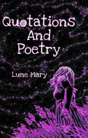 Quotations And Poetry by Lunemary