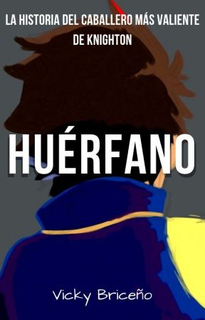 HUÉRFANO (La Historia de Clay Moorington) by Vicky_Fanfics