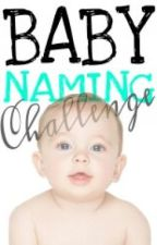Baby Naming Challenge by Cheeky_Kiki