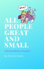 All People Great and Small - (ABDL/Furry) by horatiohusky