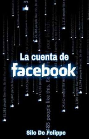 La Cuenta de Facebook  by SiloDeFelippe