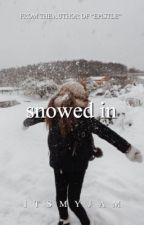 Snowed In (1) by itsmyjam