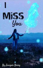 I Miss You by juniperberryfox