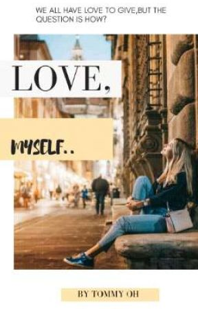 Love, Myself |√ {COMPLETED} by Tomide5534