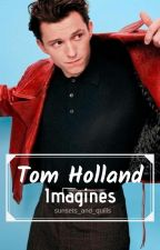 Tom Holland Imagines by sunsets_and_quills