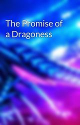 The Promise of a Dragoness by XxXDark_NecrofearXxX