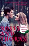 Roses and Thorns ~Slow Updates While TWW is Being Written~ cover