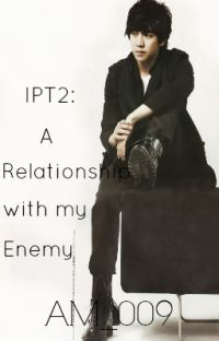 IPT2: A Relationship with my Enemy. [COMPLETED] cover