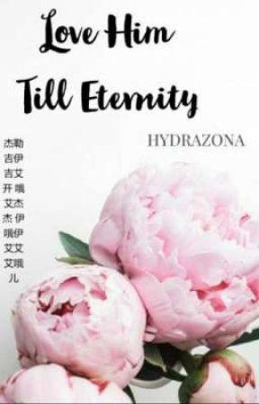 Love Him Till Eternity ( Myanmar Translation ) by Fuyu5445