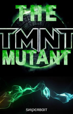 The Mutant TMNT X Reader Fanfiction by Sniperbait
