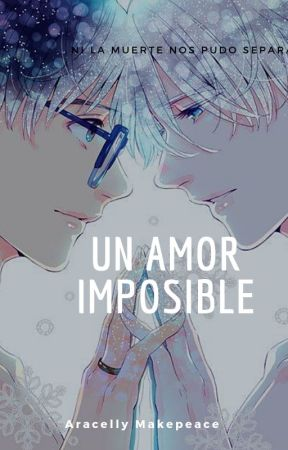 Un Amor Imposible by AracellyMakepeace