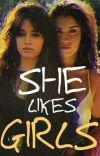 SHE LIKES GIRLS - CAMREN cover