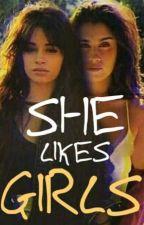 SHE LIKES GIRLS - CAMREN by our_little_secret07