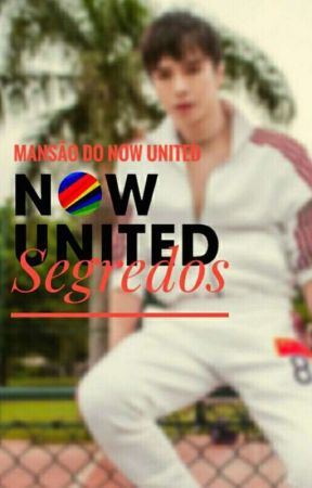 Mansão do Now United: Segredos by MansaoDoNU