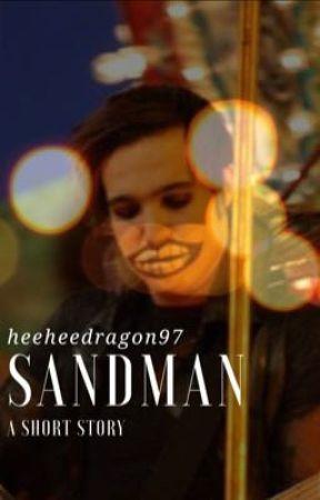 Sandman    a short story    by heeheedragon97