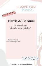Harris J, Te Amo! by AdindaShintyaDewi