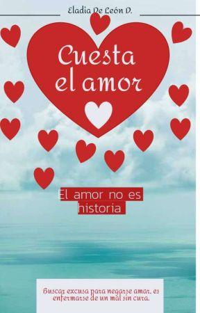 Cuesta el amor by eladia0396