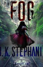 THE FOG by BKStephanie