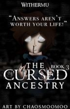 The Cursed Ancestry: Book Three To the Heir Series: Teamcrafted by missmatched123