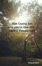 Han Guang Jun why you're like this.. (WWX Female!AU) by Awpandart