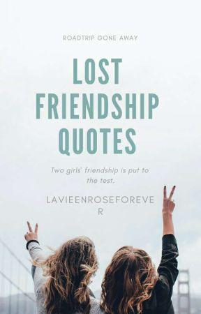 Lost Friendship Quotes 10 Wattpad