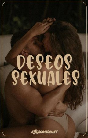 Deseos Sexuales [+18] by xRaconteurr