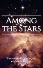 Among the Stars by MadisonMcGregor180
