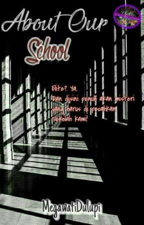 About Our School [✔]  by MegawatiDulupi