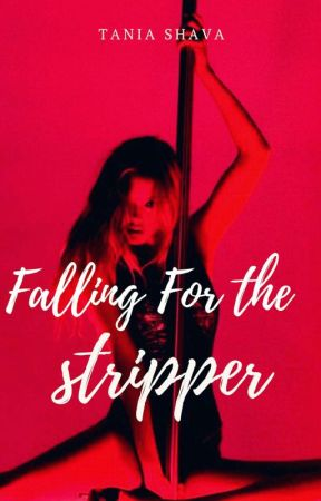 Falling For The Stripper by TaniaShava