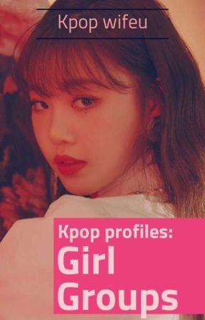 Kpop Profiles Girl Groups Request Open Z Girls Profile Wattpad Check out kprofiles's art on deviantart. z girls profile