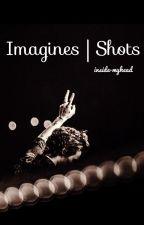 Imagines | Shots by inside-myhead