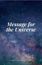 Message of the Universe by MissNightTigress