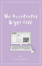 The Accidental Skype Call (EDITING) by LouisYouHottie