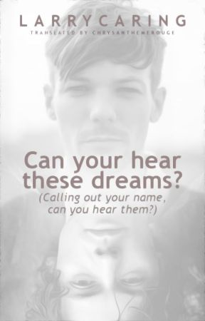 Can you hear these dreams? (Calling out your name, can you hear them?) by chrysanthemerouge