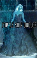Top 15 Ship Quotes  by AlysiaOlivas
