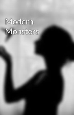 Modern Monsters by BonesWrites