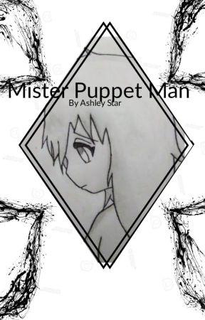 Mister Puppet Man by Ashleystar2004