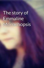 The story of Emmaline Monachopsis by PrincessSamArt