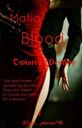 Mafia Blood (Twisted Destiny) [Under Major Editing] by gem_princess19th