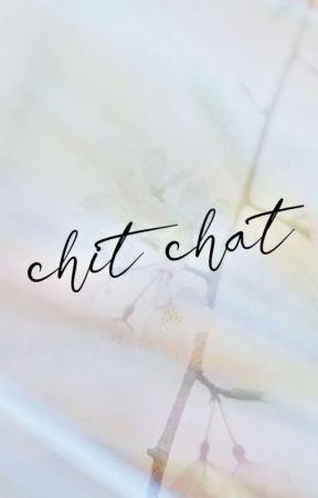 Chit Chat💞 by SamairaRajput