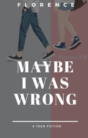 Maybe I was wrong by writer_Florence