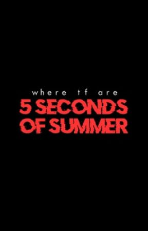 where tf are 5sos? by online5sos